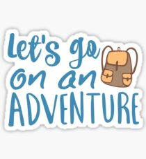 Let's Go On An Adventure Sticker