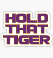 Hold That Tiger - LSU Tigers Fan Shirt Coach Orgeron Sticker