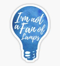 I'm not a fan of lamps [The Raven Cycle] Sticker