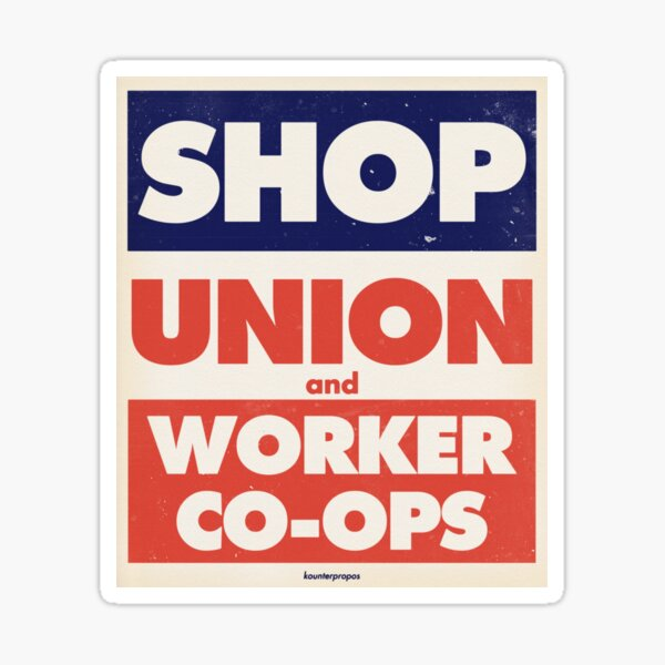 Shop Union and Worker Co-ops Sticker
