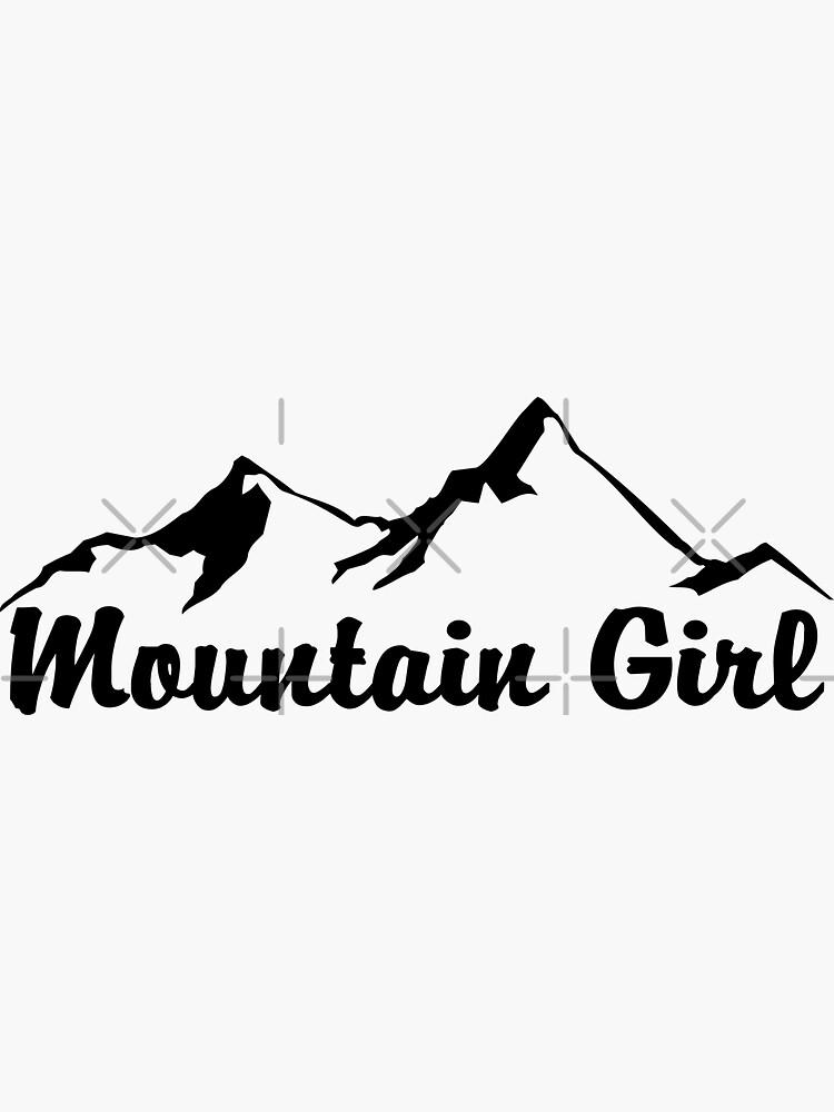 MOUNTAIN GIRL MOUNTAINS SKIING HIKING CLIMBING CAMPING NATIONAL PARK by MyHandmadeSigns