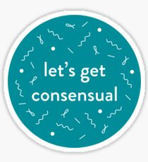 Let's Get Consensual - Teal Sticker