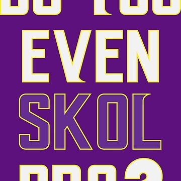 Do You Even SKOL Bro? (Gold Outlines) by DarkHorseDesign