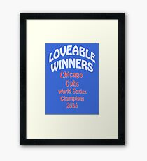 LOVEABLE WINNERS Chicago Cubs World Series Champions 2016 Framed Print