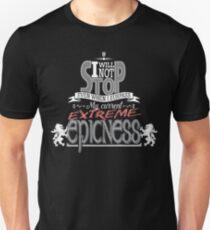 Extreme Epicness Unisex T-Shirt