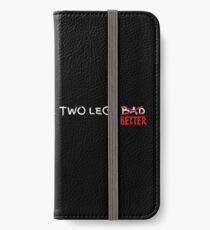 Four Legs Good, Two Legs Better iPhone Wallet/Case/Skin