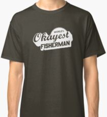 World's Okayest Fisherman Classic T-Shirt