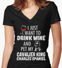 Just Want To Drink Wine And Pet My Cavalier King Charles Spaniel Women's Fitted V-Neck T-Shirt