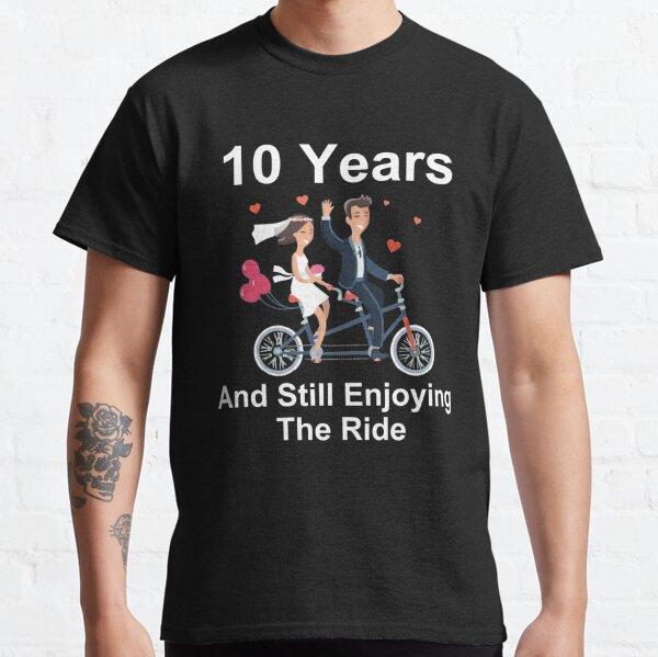 10. Jahrestag TShirt 10 Jahre und genießt immer noch die Fahrt Classic T-Shirt