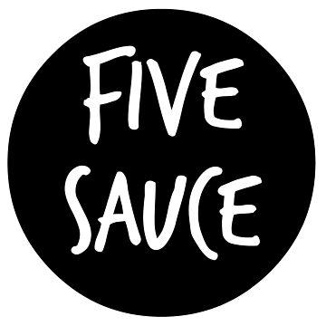 five sauce  by ChloeHebert