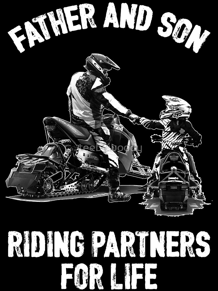 f46364ef4 Father And Son Riding Partners For Life - Snowmobile T-shirt by teebywoody