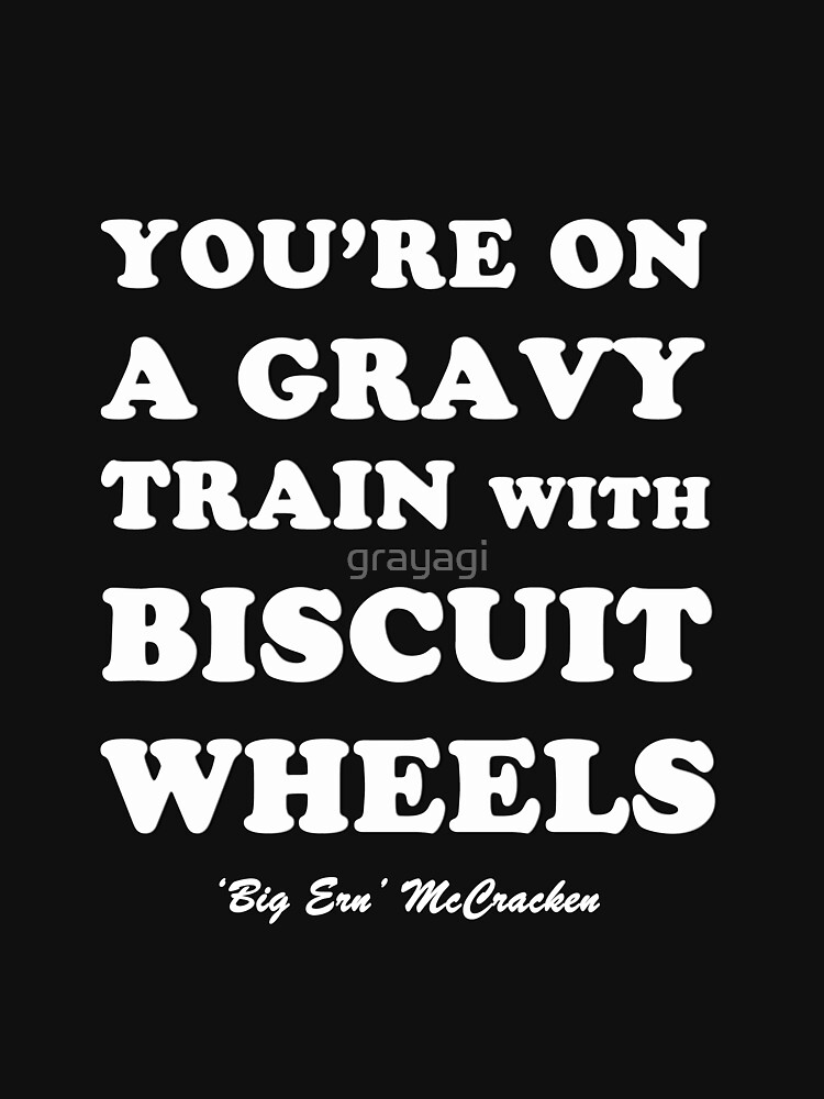Kingpin - Gravy Train With Biscuit Wheels | Unisex T-Shirt