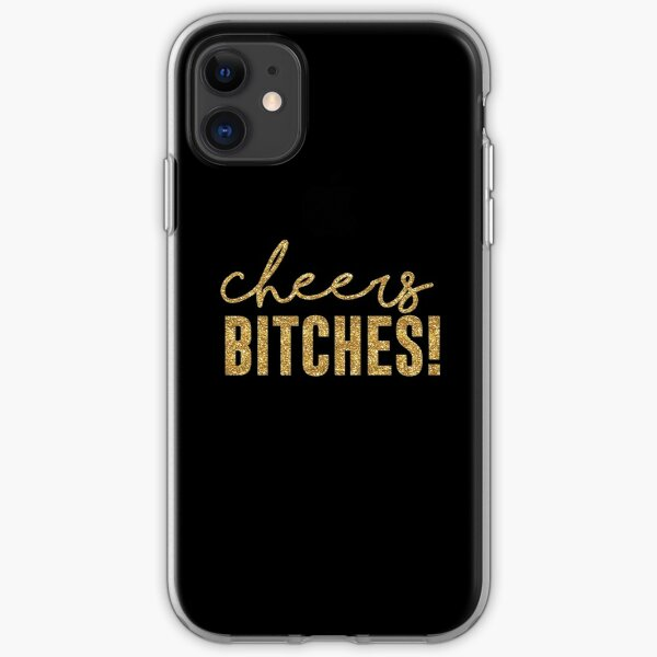 Cheers Bitches! iPhone Soft Case