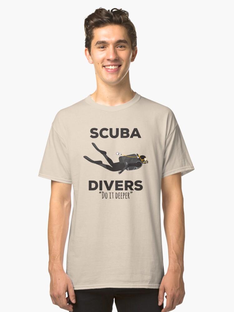 fe9146f436 Scuba Divers Do it Deeper - Funny Scuba Shirt