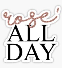 Rose' All Day Sticker