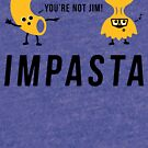 IMPASTA - Pun Art by mrnrobinson