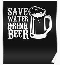Save Water Drink Beer -Funny Beer Tee Poster