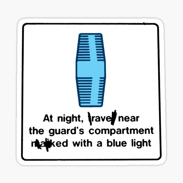 RAVE NEXT TO THE BLUE LIGHT Sticker