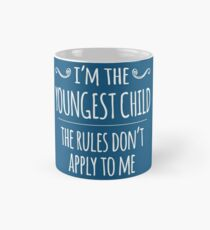I'm the Youngest Child, the Rules Don't Apply to Me Mug