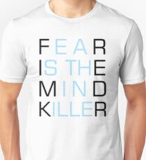 Fear Is The Mind Killer Text Life Quotes T-Shirt