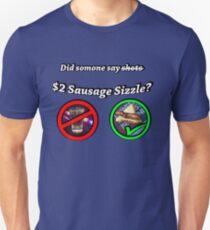 Sausage Sizzles, Not Shots Unisex T-Shirt
