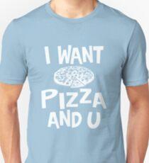 I want pizza and u t-shirt T-Shirt