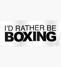 Id rather be Boxing Poster