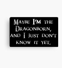"Skyrim Guard ""Maybe I'm the Dragonborn and I just Don't Know it Yet"" - The Elder Scrolls - TES Canvas Print"