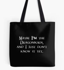 "Skyrim Guard ""Maybe I'm the Dragonborn and I just Don't Know it Yet"" - The Elder Scrolls - TES Tote Bag"