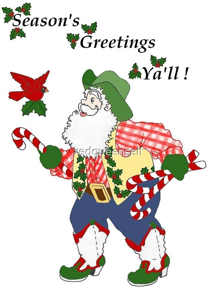 Season's Greetings Ya'll by redqueenself