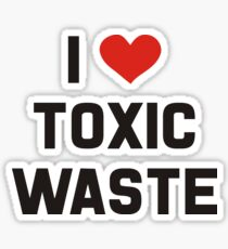I Love Toxic Waste Sticker