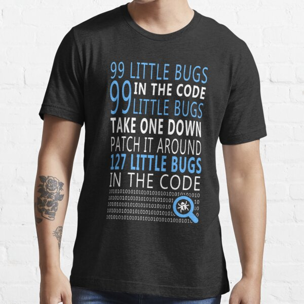 99 little bugs in the code Essential T-Shirt