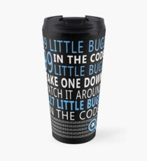 99 little bugs in the code Travel Mug