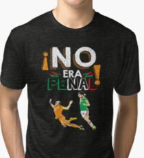 No Era Penal (It wasn't a penalty) Tri-blend T-Shirt
