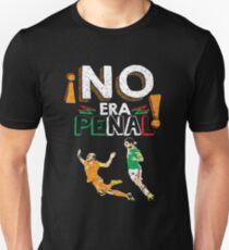 No Era Penal (It wasn't a penalty) Unisex T-Shirt