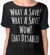 What a Save! Wow! Chat Disabled! Rocket League Gifts Women's Chiffon Top
