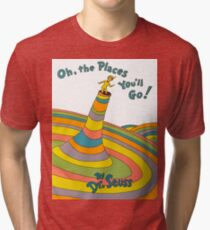 Oh, the Places You'll Go! Tri-blend T-Shirt