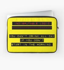 Indisputable Logic - Can't Drink All Day Laptop Sleeve