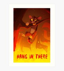 Bramblekit | Hang In There! Art Print