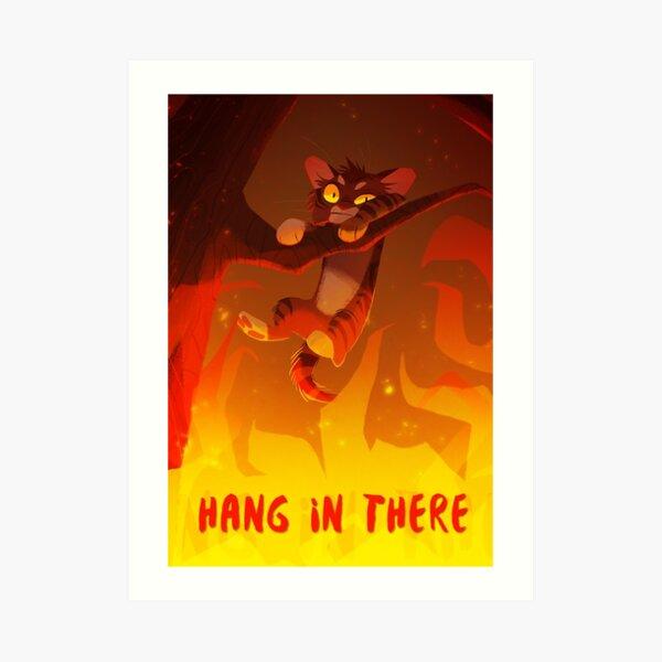 Bramblekit | Hang In There! Art Print