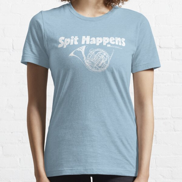 Spit Happens - French Horn (White Lettering) Essential T-Shirt