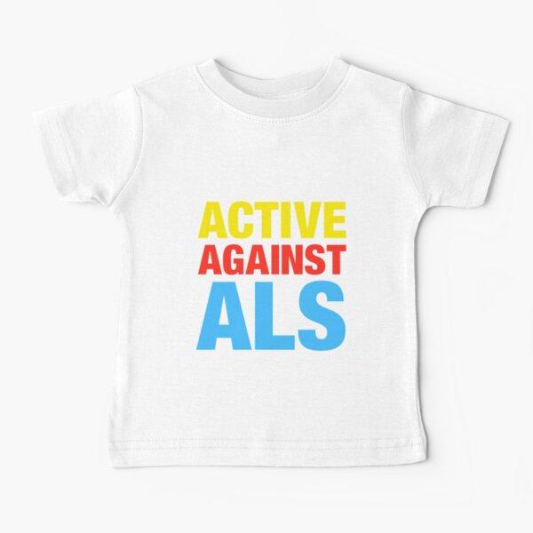Active Against ALS Baby T-Shirt
