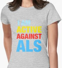 I Am Active Against ALS Women's Fitted T-Shirt