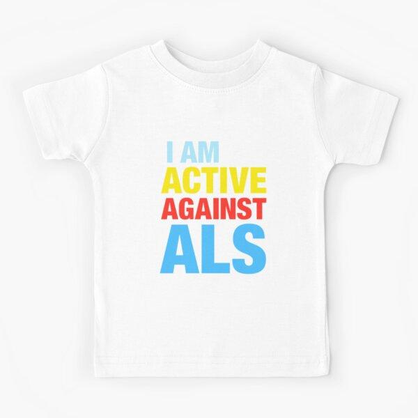 I Am Active Against ALS Kids T-Shirt