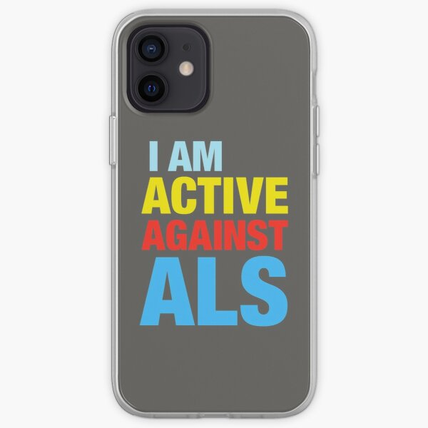 I Am Active Against ALS iPhone Soft Case
