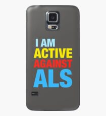 I Am Active Against ALS Case/Skin for Samsung Galaxy