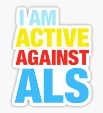 I Am Active Against ALS Sticker