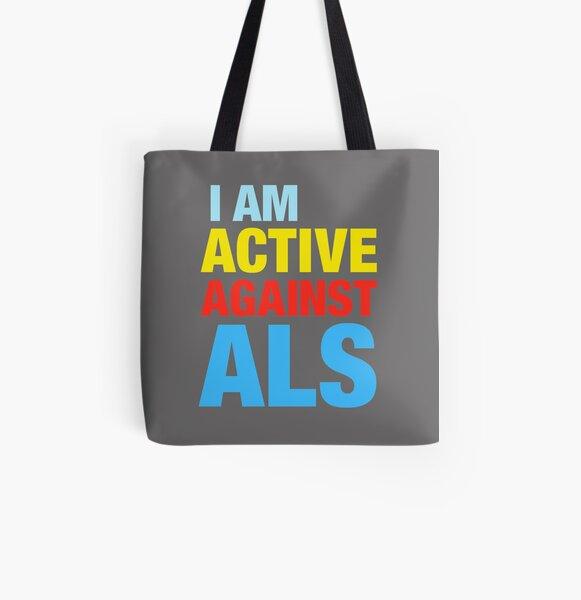 I Am Active Against ALS All Over Print Tote Bag