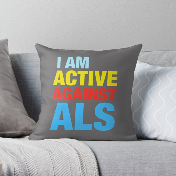 I Am Active Against ALS Throw Pillow