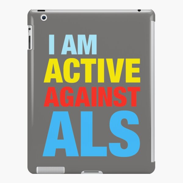 I Am Active Against ALS iPad Snap Case